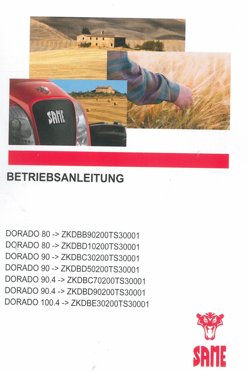 DORADO 80 ->ZKDBB90200TS30001 - DORADO 80 ->ZKDBD10200TS30001 - DORADO 90 ->ZKDBC30200TS30001 - DORADO 90 ->ZKDBD50200TS30001 - DORADO 90.4 ->ZKDBC70200TS30001 - DORADO 90.4 ->ZKDBD90200TS30001 - DORADO 100.4 ->ZKDBE30200TS30001 - Betriebsanleitung