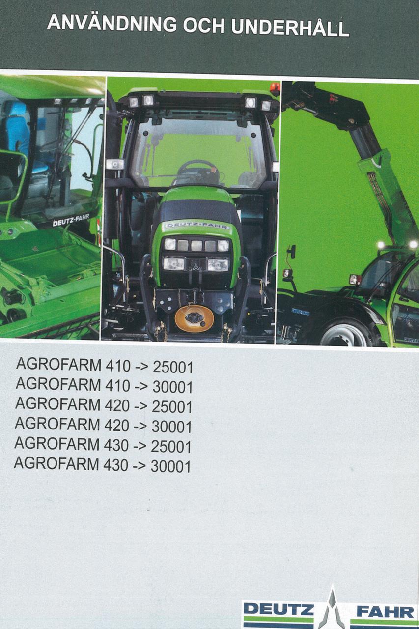 AGROFARM 410 ->25001 - AGROFARM 410 ->30001 - AGROFARM 420 ->25001 - AGROFARM 420 ->30001 - AGROFARM 430 ->25001 - AGROFARM 430 ->30001 - Användning och underhâll