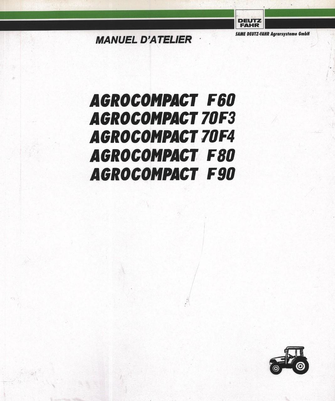 AGROCOMPACT F 60 - AGROCOMPACT 70 F3 - AGROCOMPACT 70 F4 - AGROCOMPACT F 80 - AGROCOMPACT F 90 - Manuel d'atelier