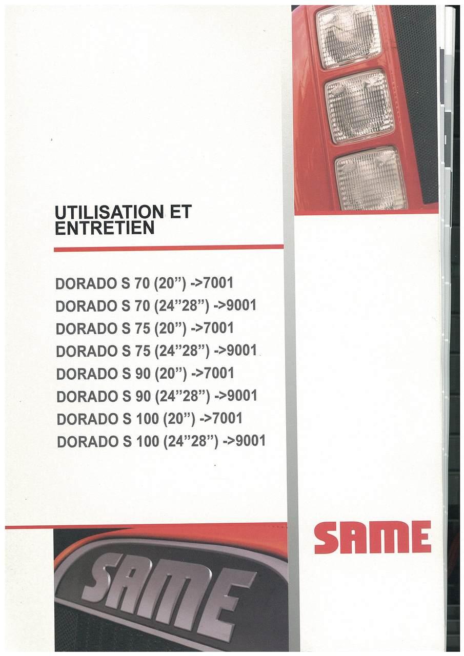DORADO S 70 (20'') ->7001 - DORADO S 70 (24'' 28'') ->9001 - DORADO S 75 (20'') ->7001 - DORADO S 75 (24'' 28'') ->9001 - DORADO S 90 (20'') ->7001 - DORADO S 90 (24'' 28'') ->9001 - DORADO S 100 (20'') ->7001 - DORADO S 100 (24'' 28'') ->9001 - Utilisation et entretien