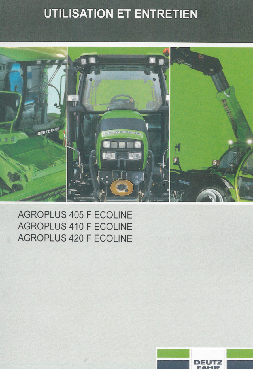 AGROPLUS 405 F ECOLINE - AGROPLUS 410 F ECOLINE - AGROPLUS 420 F ECOLINE - Utilisation et entretien