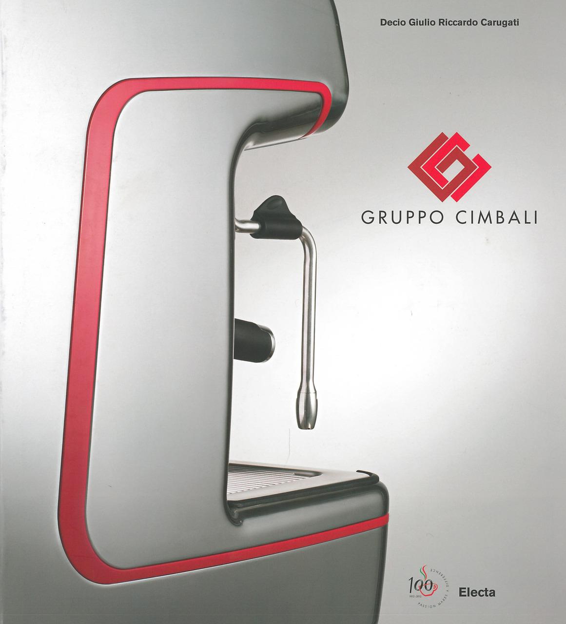 CARUGATI Riccardo, GRUPPO CIMBALI, Verona, Mondadori Electa, 2012