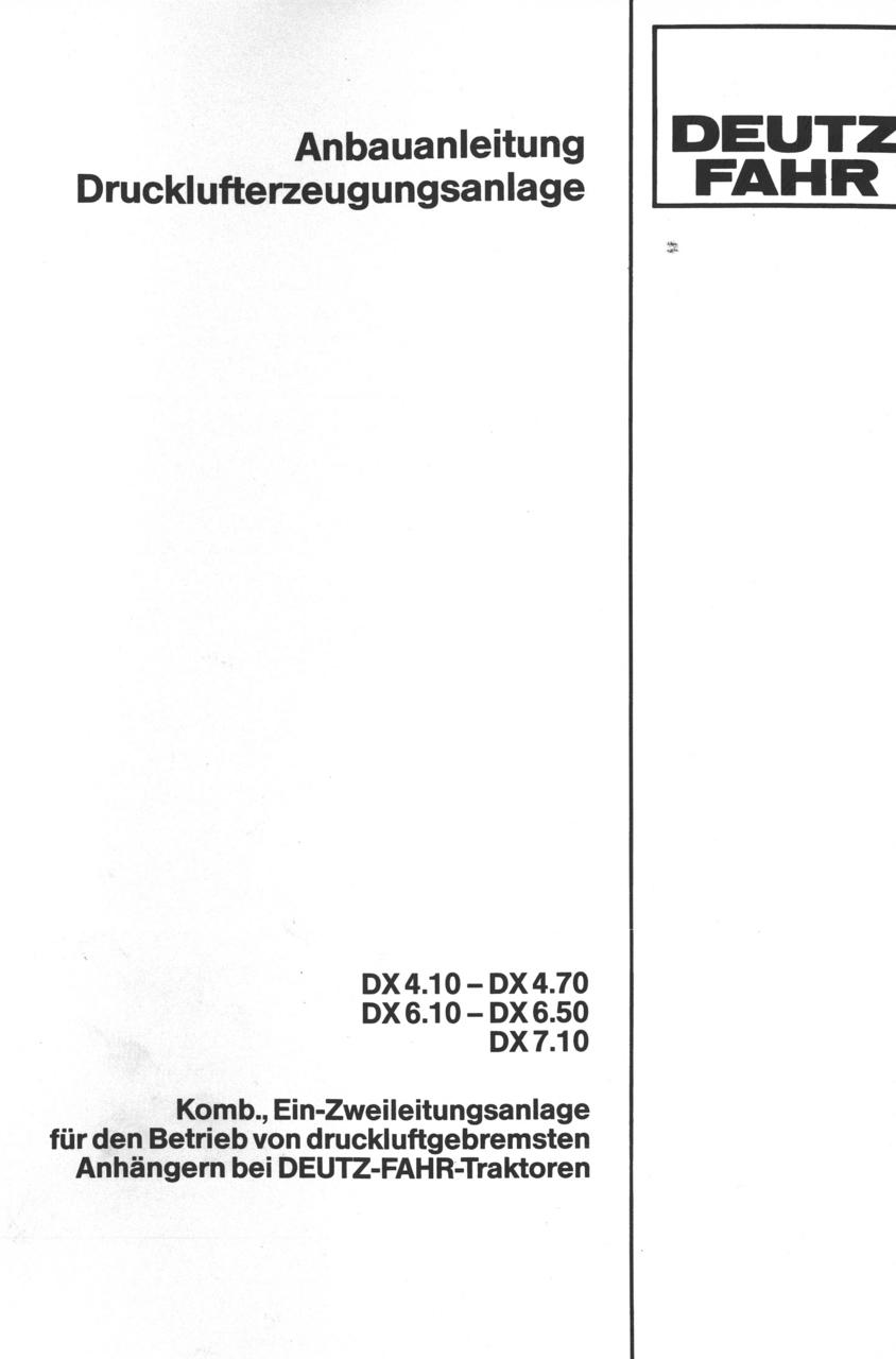 DX 4.10 - DX 4.70 - DX 6.10 - DX 6.50 - DX 7.10 Komb., Ein-Zweileitungsanlage für den Betrieb von druckluftgebremsten Anhängern bei Deutz-Fahr-Traktoren - Anbauanleitung Drucklufterzeugungsanlage