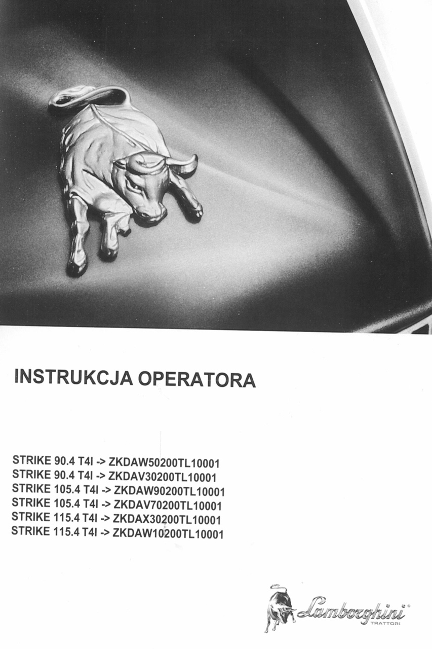 STRIKE 90.4 T4I -> ZKDAW50200TL10001 - STRIKE 90.4 T4I ->ZKDAV30200TL10001 - STRIKE 105.4 T4I ->ZKDAW90200TL10001 - STRIKE 105.4 T4I ->ZKDAV70200TL10001 - STRIKE 115.4 T4I ->ZKDAX30200TL10001 - STRIKE 115.4 T4I ->ZKDAW10200TL10001 - Instrukcja operatora