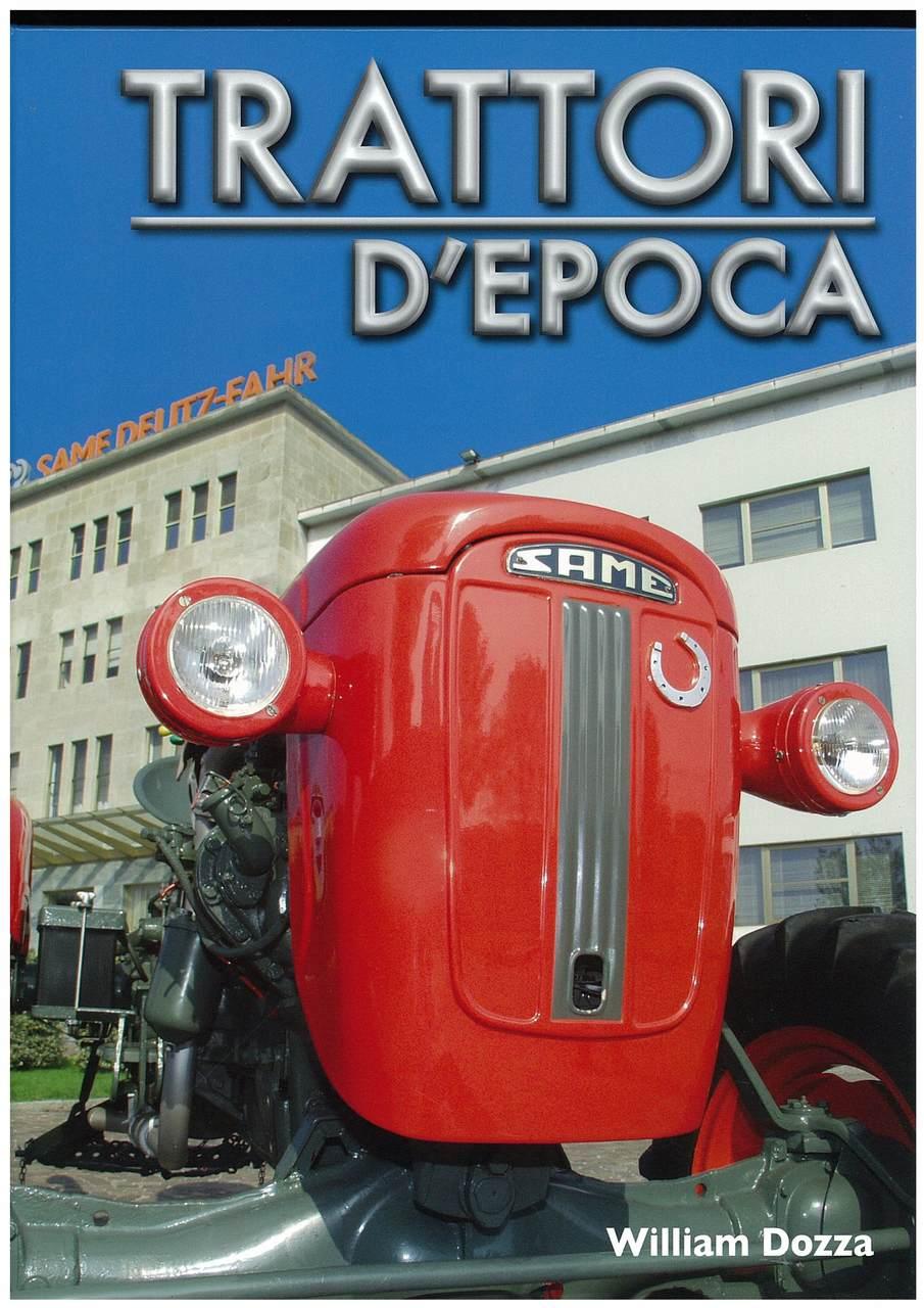 DOZZA William, TRATTORI D'EPOCA, Milano, Orsa Maggiore edizioni, 2011