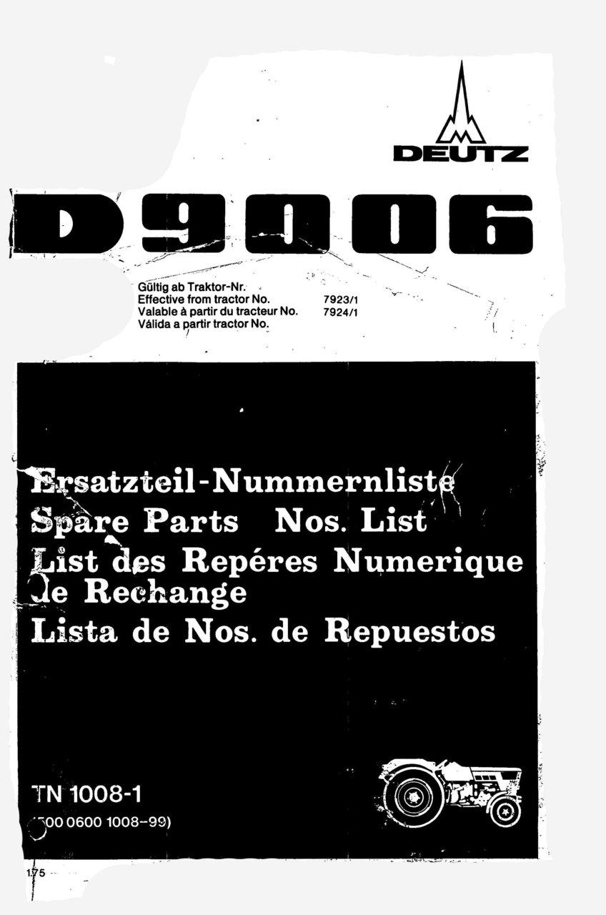 D 9006 - Ersatzteil-Nummerliste / Spare Parts - Nos. List / Liste de Repéres Numerique de Rechange / Lista de Nos. De Repuestos