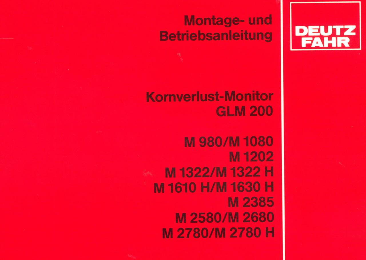 Kornverlust-Monitor GLM 200 für M 980 / M 1080 / M 1202 / M 1322 / M 1322 H / M 1610 H / M 1630 H / M 2385 / M 2580 / M 2680 / M 2780 / M 2780 H - Montage - und Betriebsanleitung