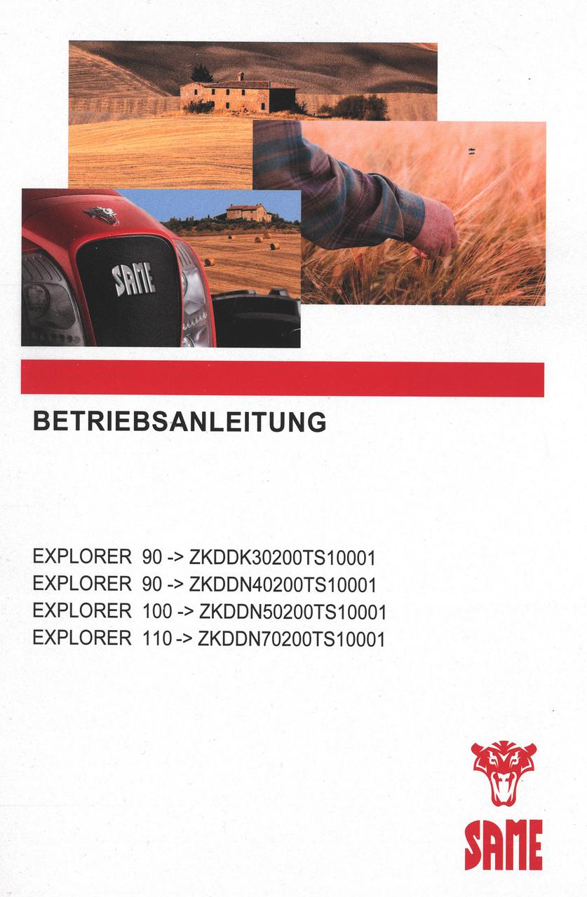 EXPLORER 90 ->ZKDDK30200TS10001 - EXPLORER 90 ->ZKDDN40200TS10001 - EXPLORER 100 ->ZKDDN50200TS10001 - EXPLORER 110 ->ZKDDN70200TS10001 - Betriebsanleitung