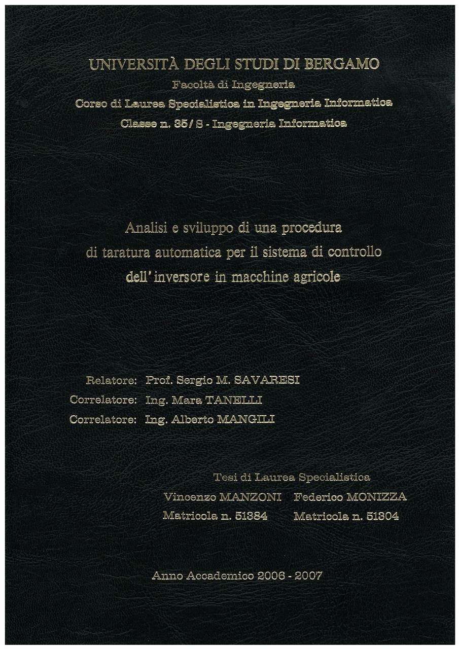 MANZONI Vincenzo, MONIZZA Federico, Analisi e sviluppo di una procedura di taratura automatica per il sistema di controllo dell'inversore in macchine agricole, Bergamo, S.n., 2006