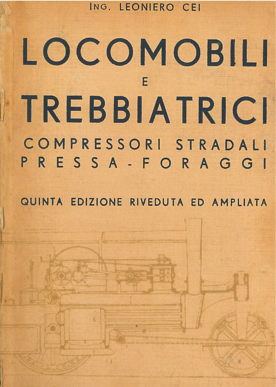CEI Leoniero, Locomobili e trebbiatrici, Milano, Ulrico Hoepli editore, 1933