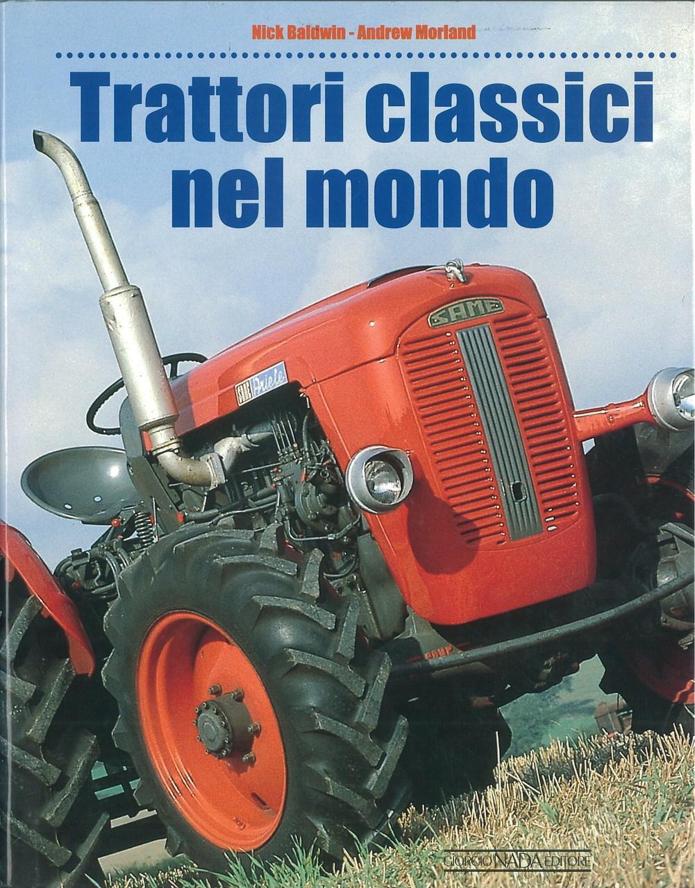 BALDWING Nick, MORLAND Andrew, TRATTORI CLASSICI NEL MONDO, S.l., Giorgio Nada editore, 1998