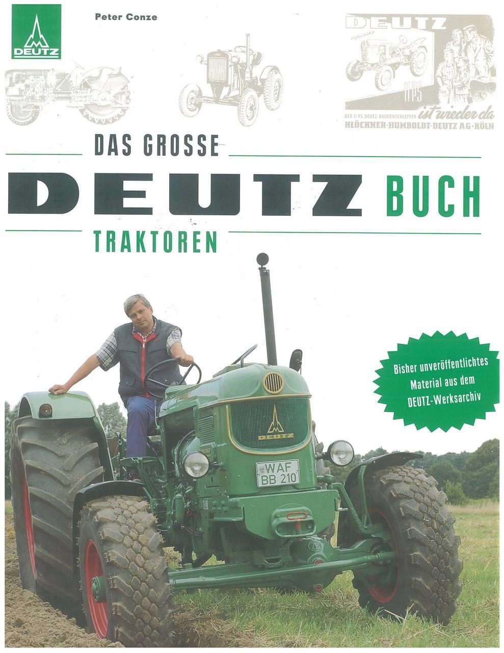 CONZA Peter, DAS GROSSE DEUTZ BUCH TRAKTOREN, Munster, Landwirtschaftsverlag Gmbh, 2004