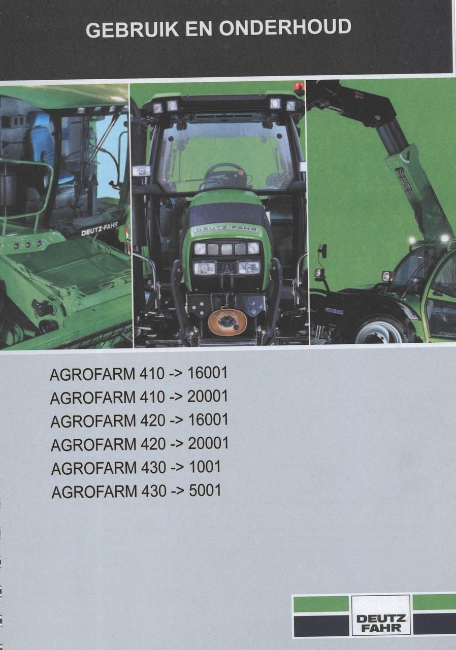 AGROFARM 410 ->16001 - AGROFARM 410 ->20001 - AGROFARM 420 ->16001 - AGROFARM 420 ->20001 - AGROFARM 430 ->1001 - AGROFARM 430 ->5001 - Gebruik en onderhoud