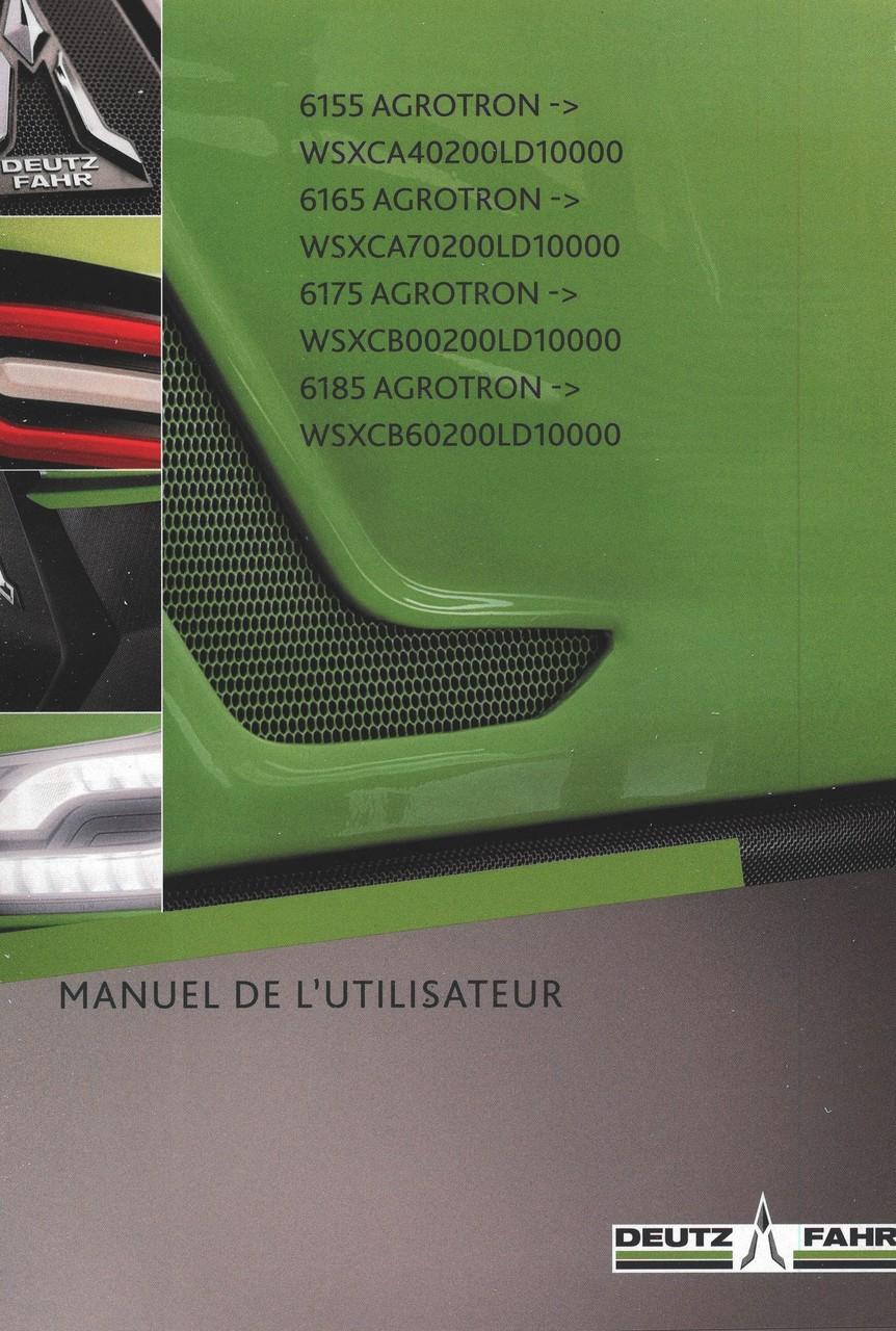 6155 AGROTRON ->WSXCA40200LD10000 - 6165 AGROTRON ->WSXCA70200LD10000 - 6175 AGROTRON ->WSXCB00200LD10000 - 6185 AGROTRON ->WSXCB60200LD10000 - Manuel de l'utilisateur