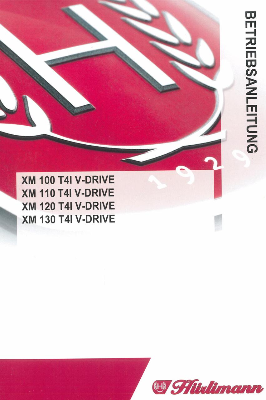 XM 100 T4I V-DRIVE - XM 110 T4I V-DRIVE - XM 120 T4I V-DRIVE - XM 130 T4I V-DRIVE - Betriebsanleitung