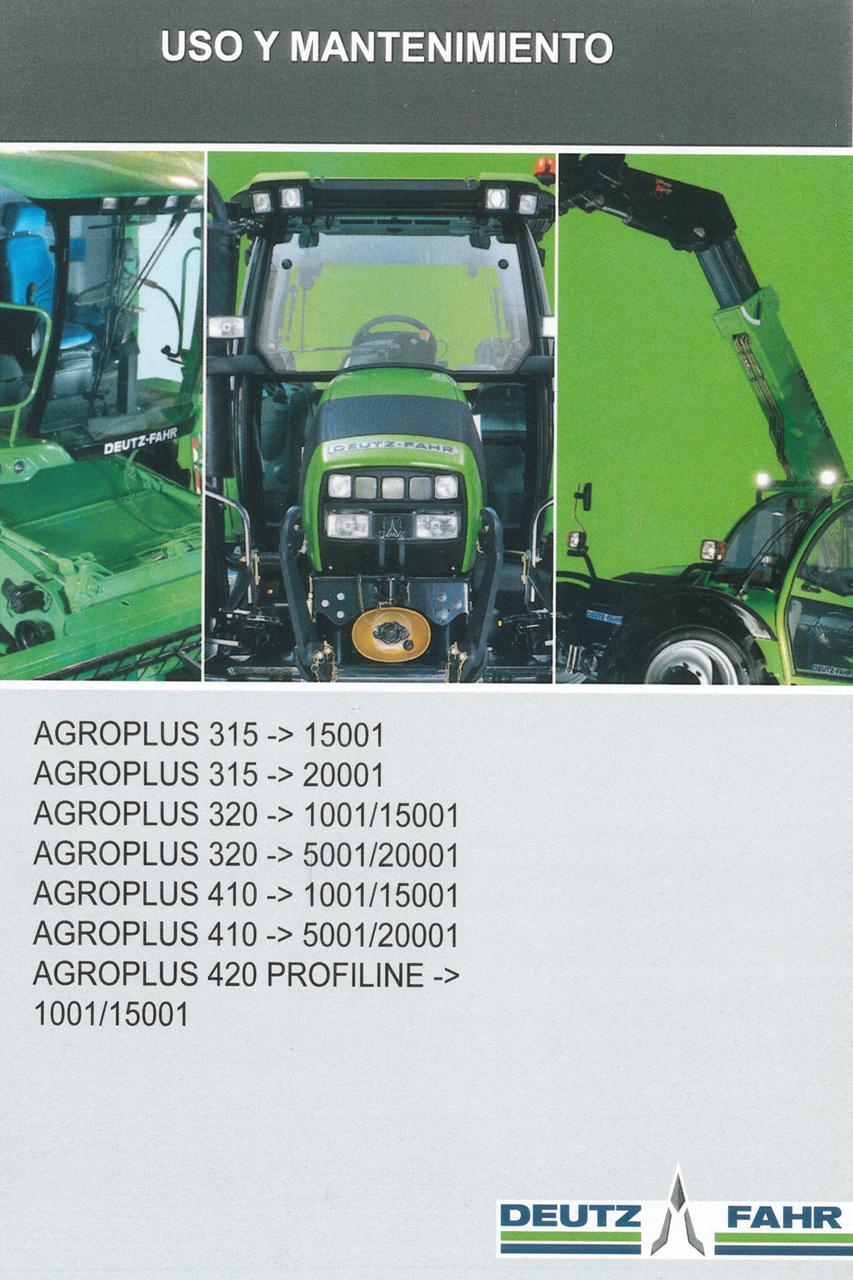 AGROPLUS 315 ->15001 - AGROPLUS 315 ->20001 - AGROPLUS 320 ->1001/15001 - AGROPLUS 320 ->5001/20001 - AGROPLUS 410 ->1001/15001 - AGROPLUS 410 ->5001/20001 - AGROPLUS 420 PROFILINE ->1001/15001 - Uso y mantenimiento