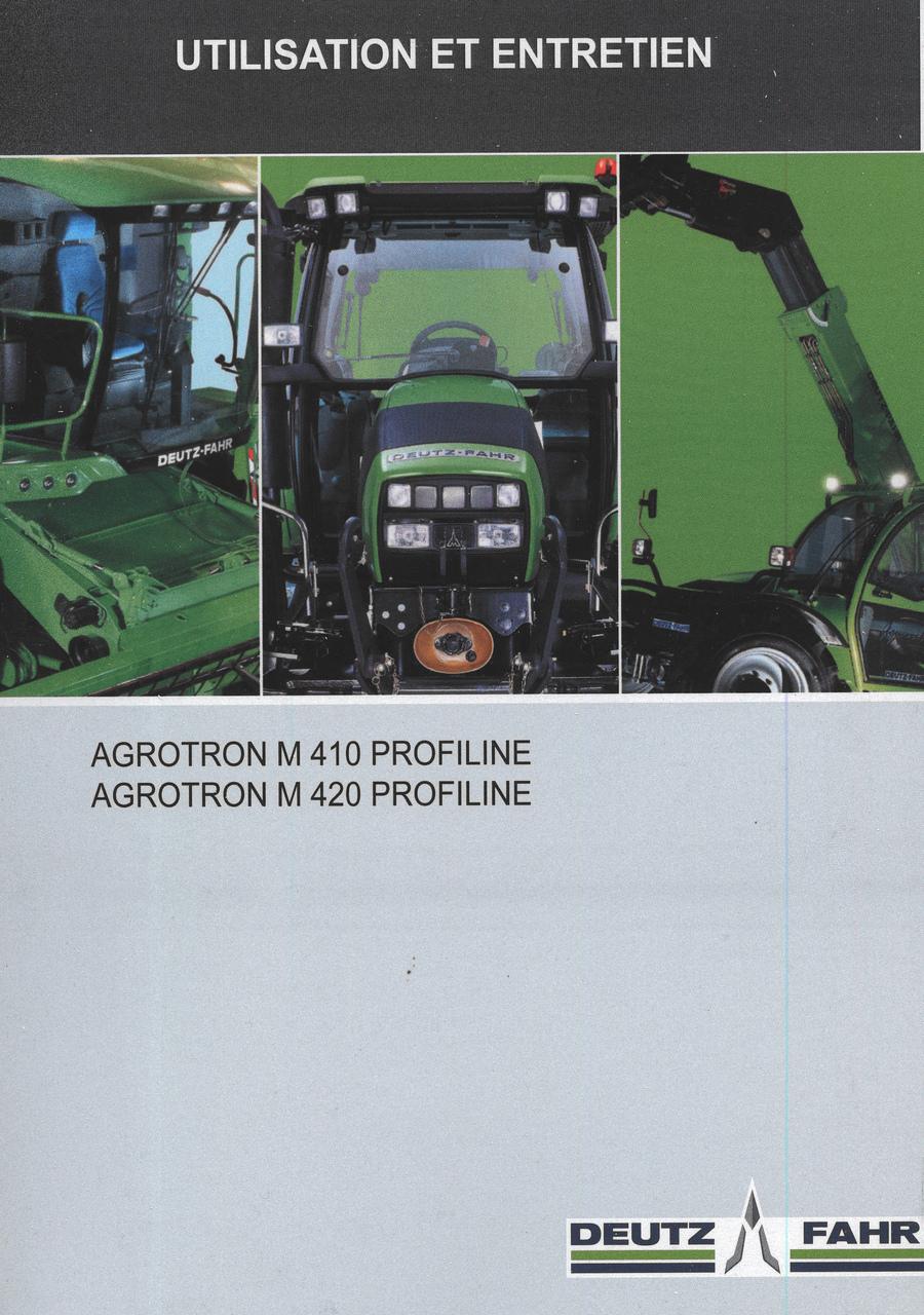 AGROTRON M 410 PROFILINE - AGROTRON M 420 PROFILINE - Utilisation et entretien