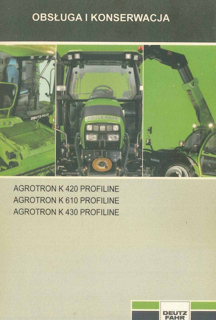 AGROTRON K 420 PROFILINE - AGROTRON K 610 PROFILINE - AGROTRON K 430 PROFILINE - Obsluga i konserwacja