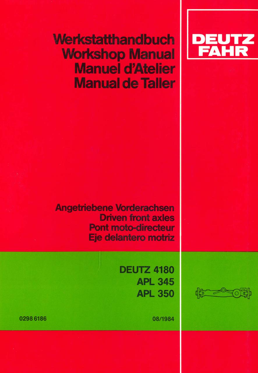 DEUTZ 4180 - APL 345 - APL 350 - Angetriebene Vorderachsen / Driven front axles / Pont moto-directeur / Eje delantero motriz - Werkstatthandbuch / Workshop manual / Manuel d'atelier / Manual de taller