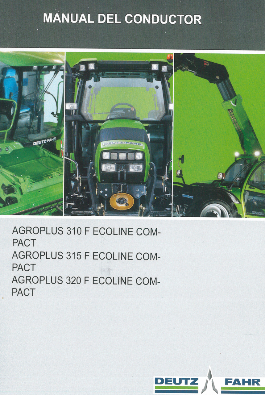 AGROPLUS 310 F ECOLINE COMPACT - AGROPLUS 315 F ECOLINE COMPACT - AGROPLUS 320 F ECOLINE COMPACT - Manual del conductor