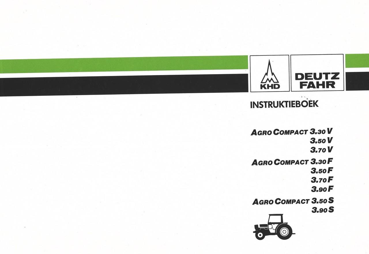 AGROCOMPACT 3.30 V - AGROCOMPACT 3.50 V - AGROCOMPACT 3.70 V - AGROCOMPACT 3.30 F - AGROCOMPACT 3.50 F - AGROCOMPACT 3.70 F - AGROCOMPACT 3.90 F - AGROCOMPACT 3.50 S - AGROCOMPACT 3.90 S - Instruktieboek