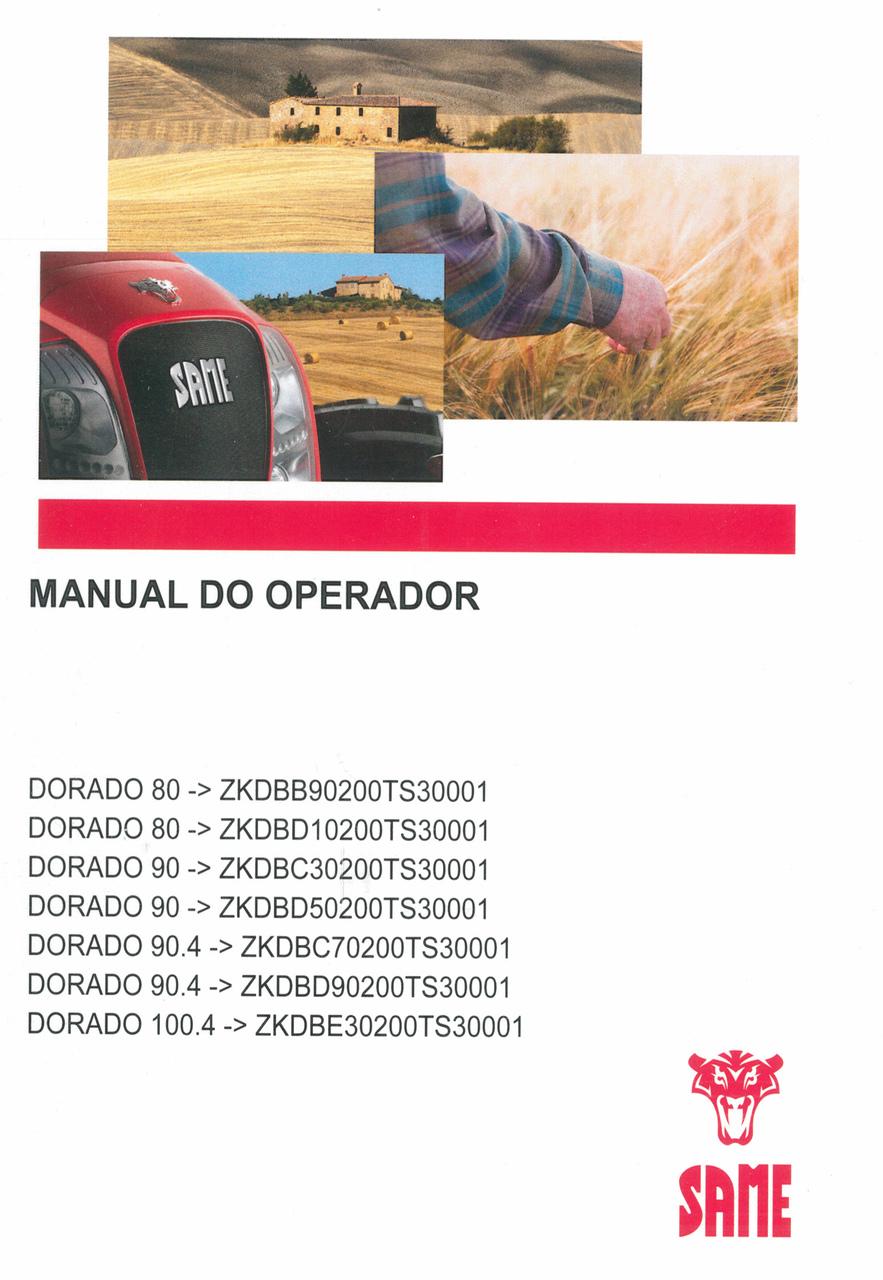 DORADO 80 ->ZKDBB90200TS30001 - DORADO 80 ->ZKDBD10200TS30001 - DORADO 90 ->ZKDBC30200TS30001 - DORADO 90 ->ZKDBD50200TS30001 - DORADO 90.4 ->ZKDBC70200TS30001 - DORADO 90.4 ->ZKDBD90200TS30001 - DORADO 100.4 ->ZKDBE30200TS30001 - Manual do operador