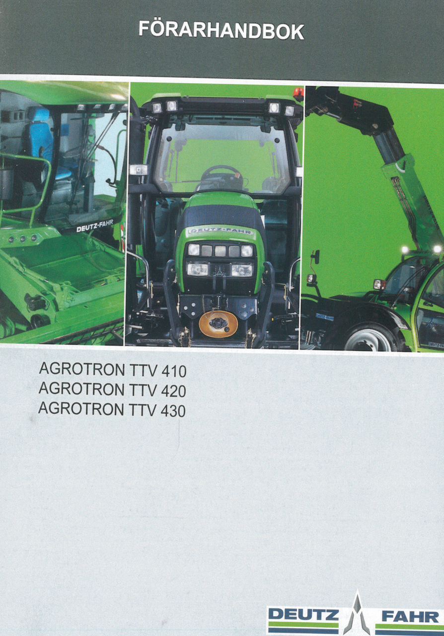 AGROTRON TTV 410 - AGROTRON TTV 420 - AGROTRON TTV 430 - Förarhandbok