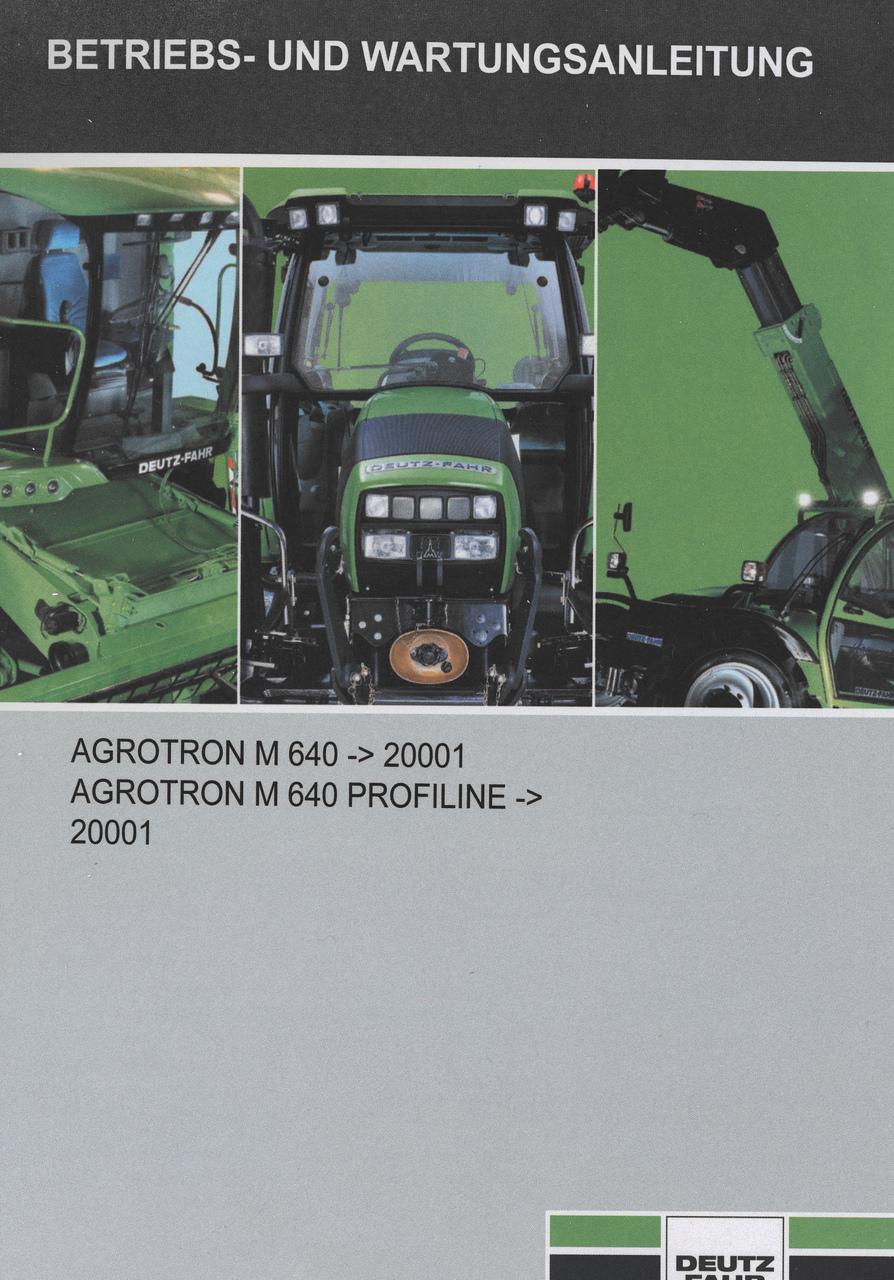 AGROTRON M 640 ->20001 - AGROTRON M 640 PROFILINE ->20001 - Betriebs - und Wartungsanleitung