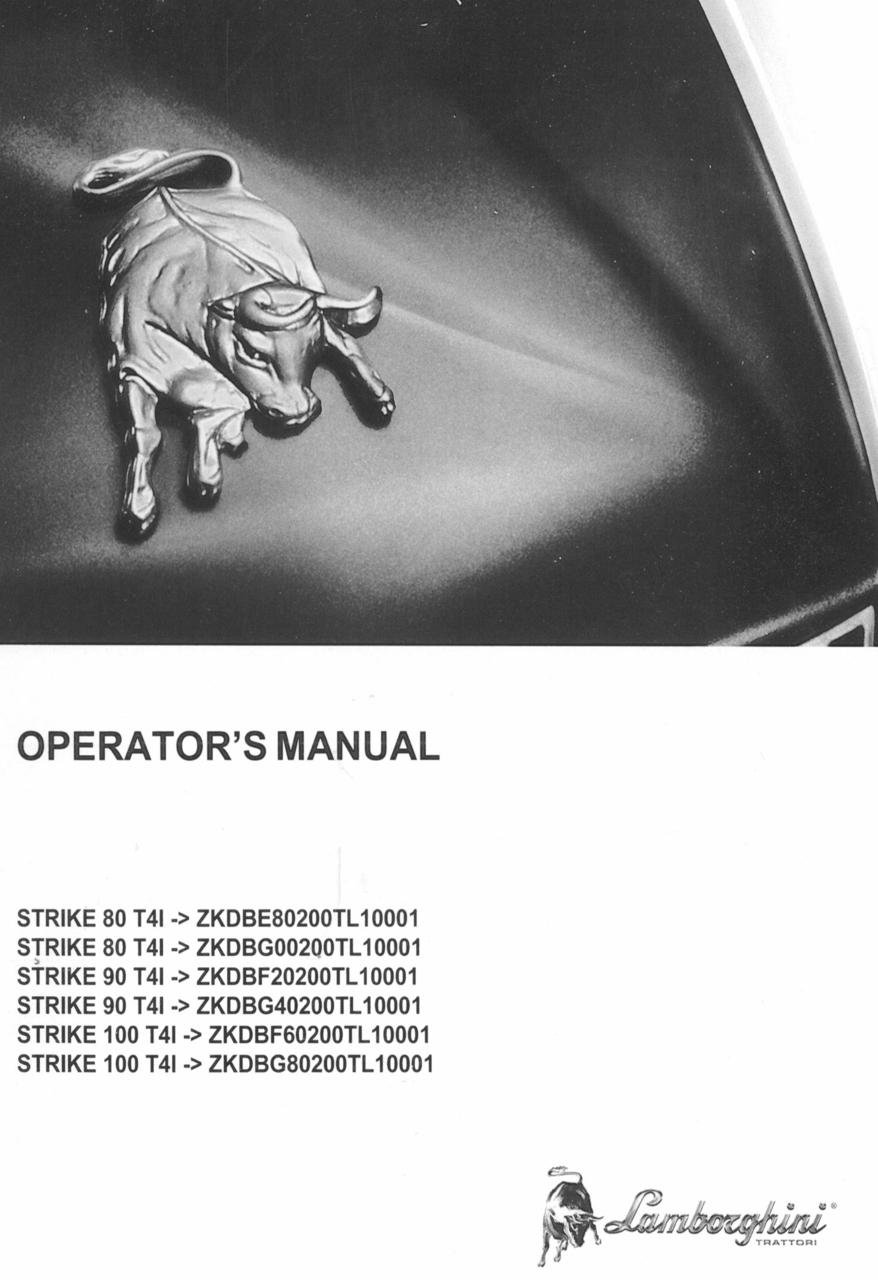 STRIKE 80 T4I ->ZKDBE80200TL20001 - STRIKE 80 T4I ->ZKDBG00200TL20001 - STRIKE 90 T4I ->ZKDBF20200TL20001 - STRIKE 90 T4I ->ZKDBG40200TL20001 - STRIKE 100 T4I ->ZKDBF60200TL20001 - STRIKE 100 T4I ->ZKDBG80200TL20001 - Operator's manual