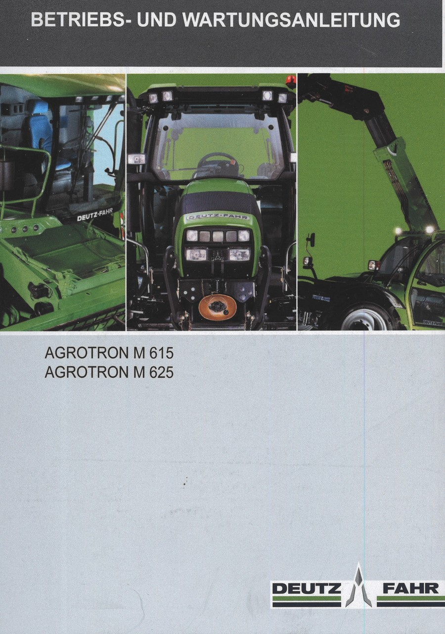 AGROTRON M 615 - AGROTRON M 625 - Betriebs - und Wartungsanleitung