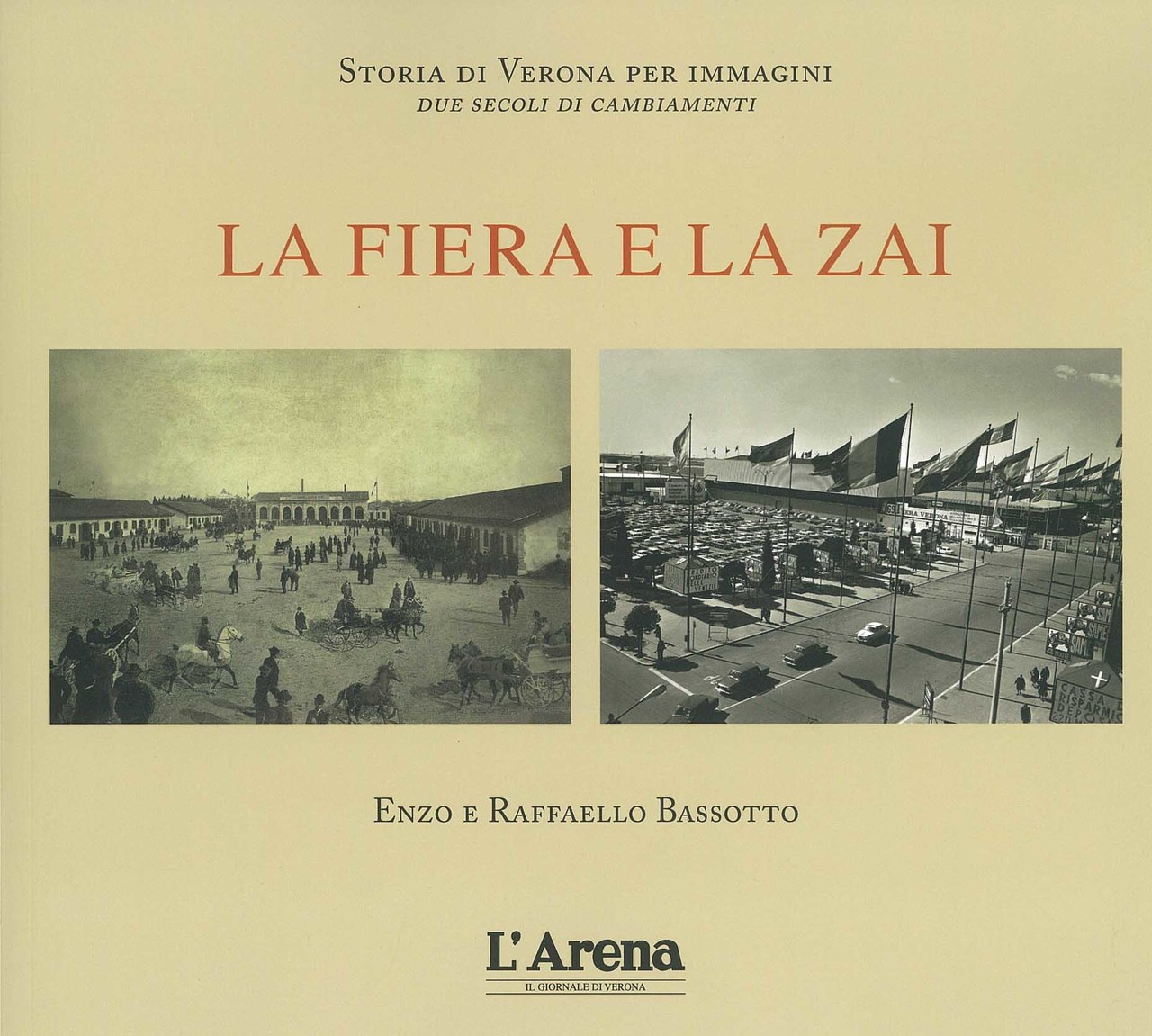 BASSOTTO Enzo, BASSOTTO Raffaello, La fiera e lo Zai, Verona, Società editrice Athesis, 2009
