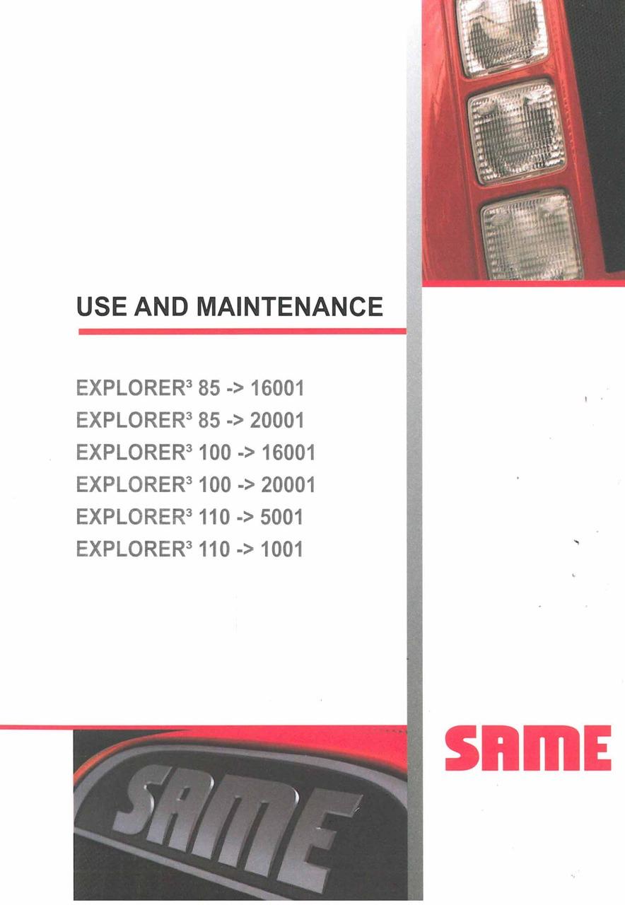 EXPLORER³ 85 - EXPLORER³ 85 - 20001 - EXPLORER³ 100 - EXPLORER³ 100 - 20001 - EXPLORER³ 110 - EXPLORER³ 110 - 1001 - Use and maintenance