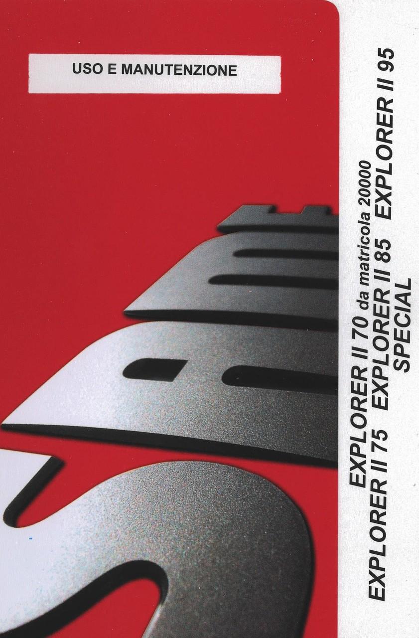 EXPLORER II 70 SPECIAL da matricola 20000 - EXPLORER II 75 SPECIAL - EXPLORER II 85 SPECIAL - EXPLORER II 95 SPECIAL - Uso e manutenzione