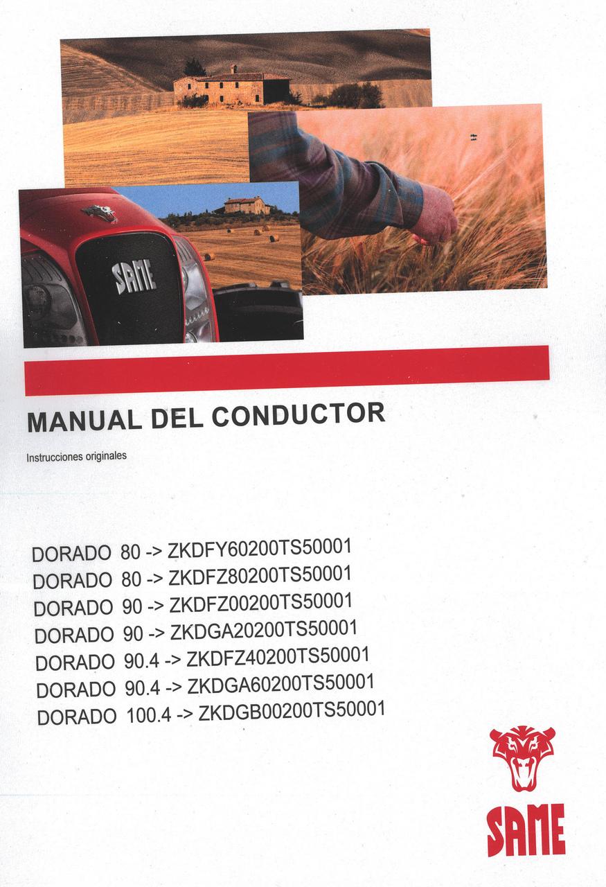 DORADO 80 ->ZKDFY60200TS50001 - DORADO 80 ->ZKDFZ80200TS50001 - DORADO 90 ->ZKDFZ00200TS50001 - DORADO 90 ->ZKDGA20200TS50001 - DORADO 90.4 ->ZKDFZ40200TS50001 - DORADO 90.4 ->ZKDGA60200TS50001 - DORADO 100.4 ->ZKDGB00200TS50001 - Manual del conductor