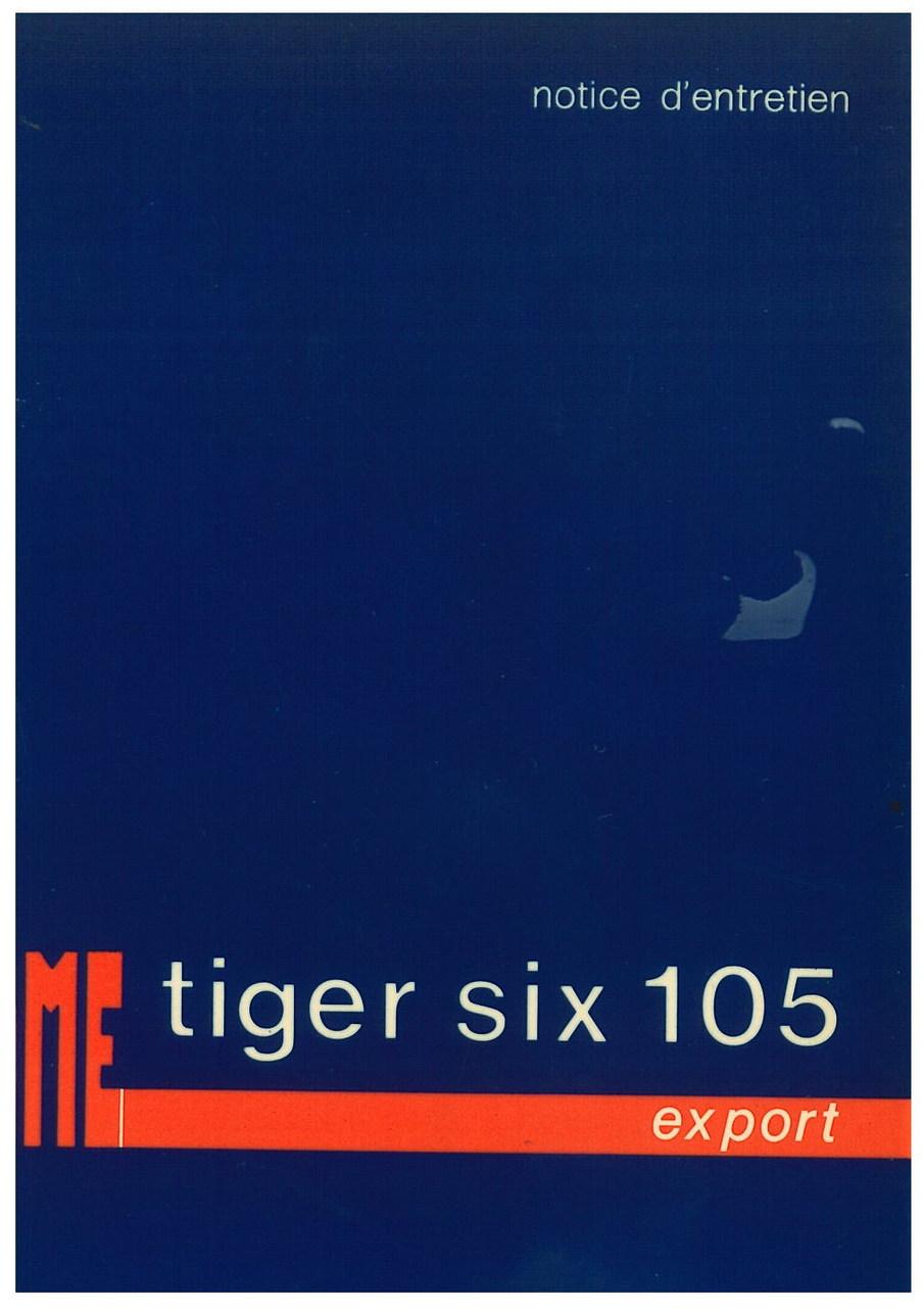 TIGER SIX 105 EXPORT - Utilisation et entretien