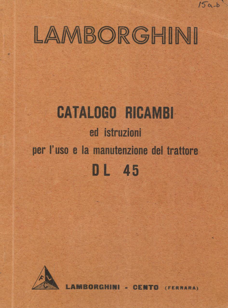 DL 45 - Catalogo ricambi ed istruzioni per l'uso e la manutenzione