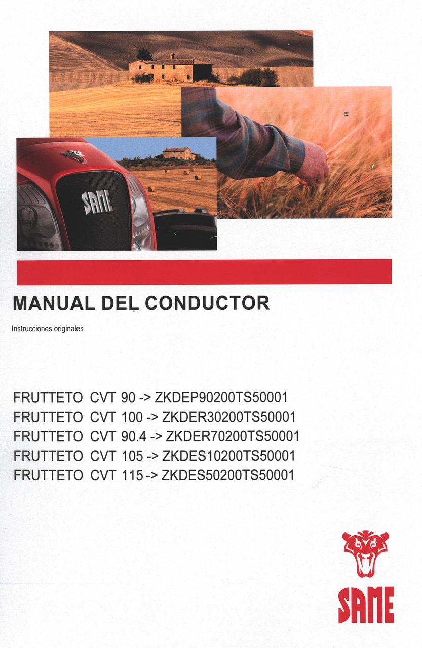 FRUTTETO CVT 90 ->ZKDEP90200TS50001 - FRUTTETO CVT 100 ->ZKDER30200TS50001 - FRUTTETO CVT 90.4 ->ZKDER70200TS50001 - FRUTTETO CVT 105 ->ZKDES10200TS50001 - FRUTTETO CVT 115 ->ZKDES50200TS50001 - Manual del conductor