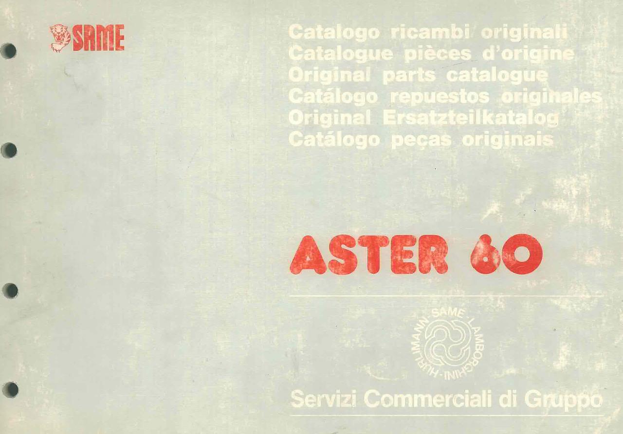 ASTER 60 - Catalogo Parti di Ricambio / Catalogue de pièces de rechange / Spare parts catalogue / Ersatzteilliste / Lista de repuestos / Catálogo peças originais