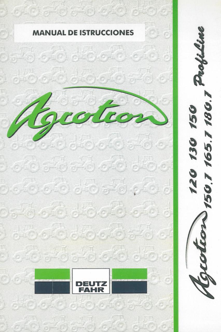 AGROTRON 120 PROFILINE - AGROTRON 130 PROFILINE - AGROTRON 150 PROFILINE - AGROTRON 150.7 PROFILINE - AGROTRON 165.7 PROFILINE - AGROTRON 180.7 PROFILINE - Manual de istrucciones