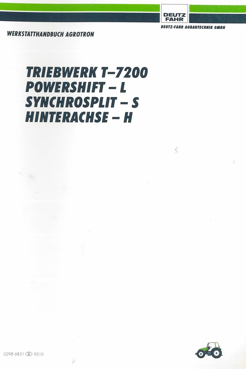 AGROTRON TRIEBWERK T-7200 - POWERSHIFT-L - SYNCHROSPLIT-S - HINTERACHSE-H - Werkstatthandbuch