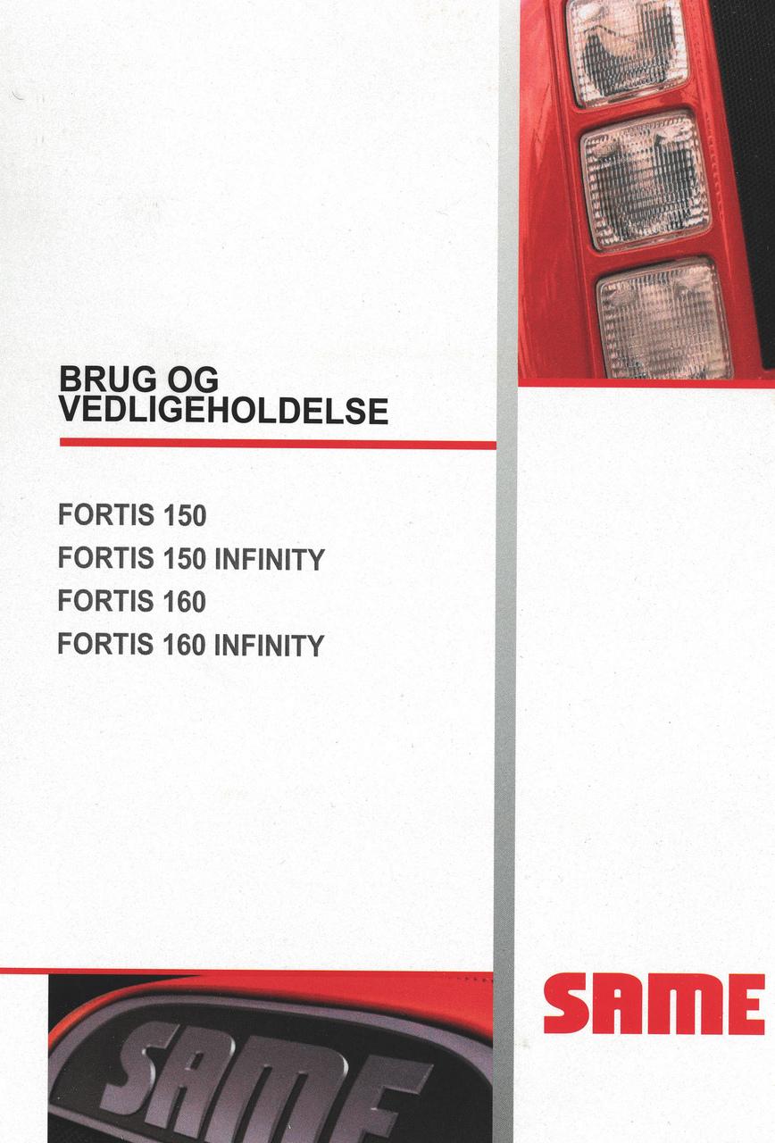 FORTIS 150 - FORTIS 150 INFINITY - FORTIS 160 - FORTIS 160 INFINITY - Brug og vedligeholdelse