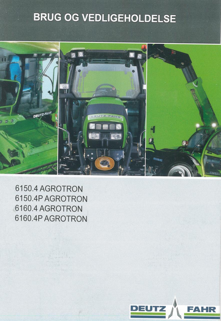 6150.4 AGROTRON - 6150.4P AGROTRON - 6160.4 AGROTRON - 6160.4P AGROTRON - Brug og vedligeholdelse
