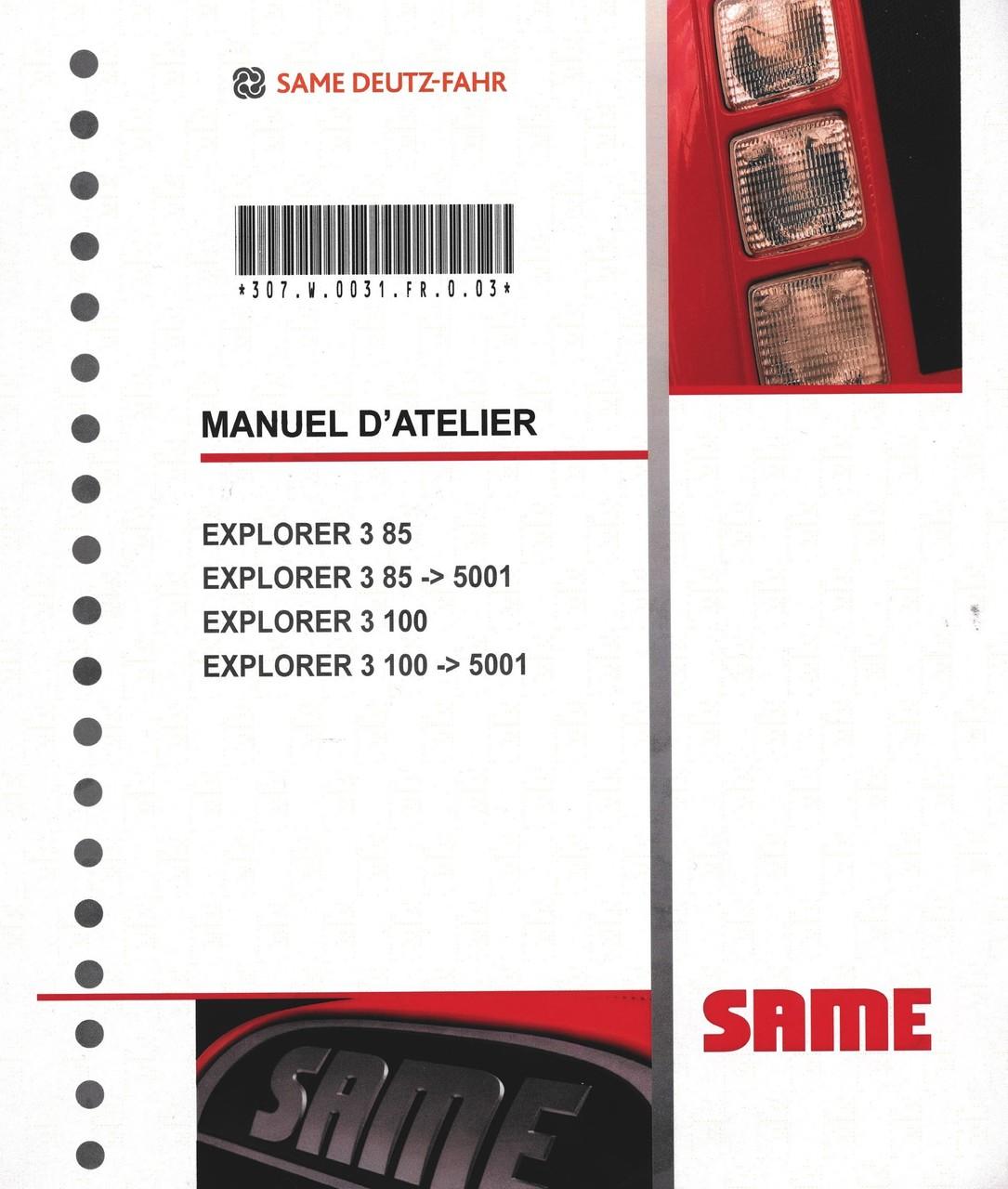 EXPLORER 3 85 - EXPLORER 3 85 ->5001 - EXPLORER 3 100 - EXPLORER 3 100 ->5001 - Manuel d'atelier
