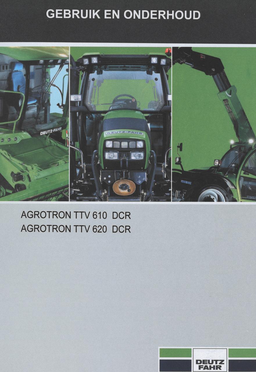 AGROTRON TTV 610 DCR - AGROTRON TTV 620 DCR - Gebruik en onderhoud