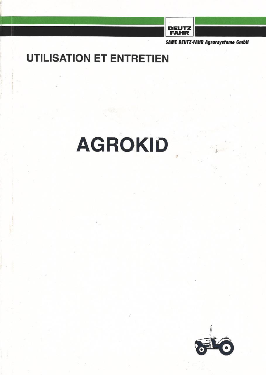 AGROKID 25 - AGROKID 35 - AGROKID 45 - Utilisation et entretien