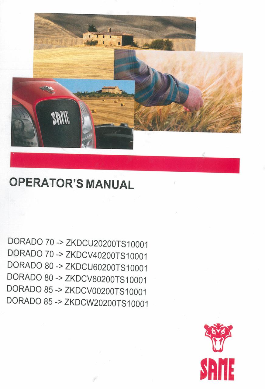 DORADO 70 ->ZKDCU20200TS10001 - DORADO 70 ->ZKDCV40200TS10001 - DORADO 80 ->ZKDCU60200TS10001 - DORADO 80 ->ZKDCV80200TS10001 - DORADO 85 ->ZKDCV00200TS10001 - DORADO 85 ->ZKDCW20200TS10001 - Operator's manual