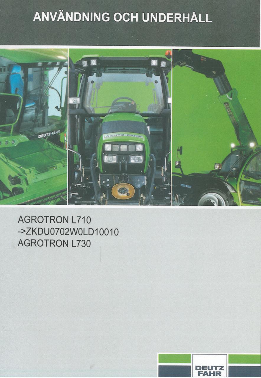 AGROTRON L710 -> ZKDU0702W0LD10010 - AGROTRON L730 - Användning och underhâll