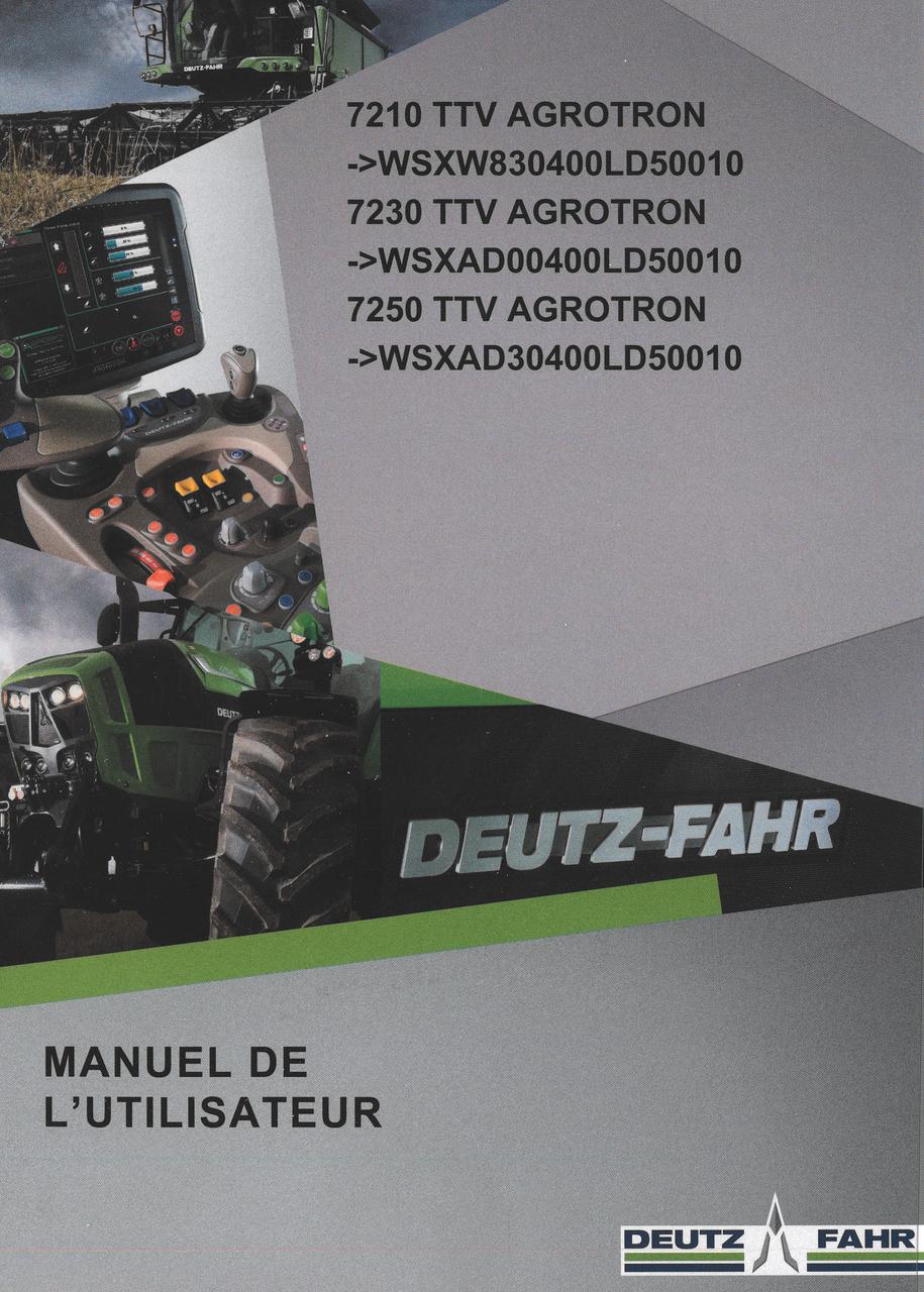 7210 TTV AGROTRON ->WSXW830400LD50010 - 7230 TTV AGROTRON ->WSXAD00400LD50010 - 7250 TTV AGROTRON ->WSXAD30400LD50010 - Manuel de l'utilisateur
