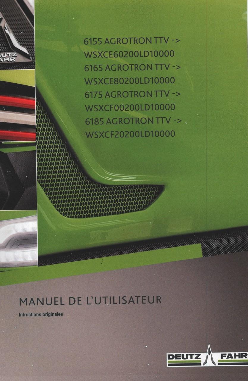 6155 AGROTRON TTV ->WSXCE60200LD10000 - 6165 AGROTRON TTV ->WSXCE80200LD10000 - 6175 AGROTRON TTV ->WSXCF00200LD10000 - 6185 AGROTRON TTV ->WSXCF20200LD10000 - Manuel de l'utilisateur