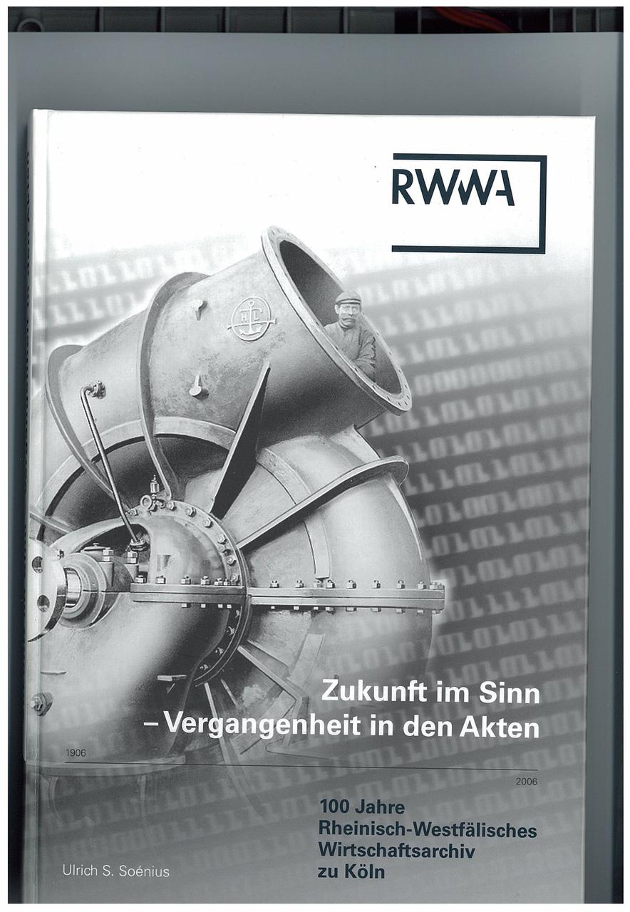 SOéNIUS Ulrich S., Zukunft im Sinn - Vergangenheit in den Akten, Koeln, RWWA, 2006